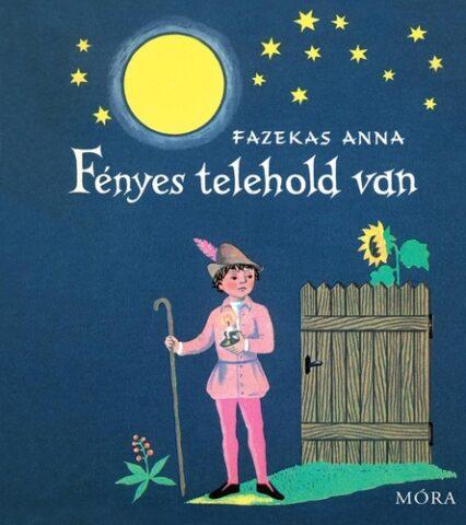 Fazekas Anna mesekönyvek - Fényes telehold van borítója